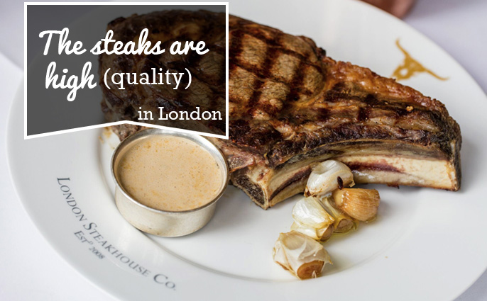Steaks are high in london
