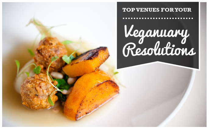 Top venues for your Veganuary resolutions