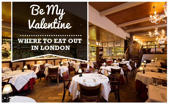 be My Valentine; Where to Eat Out in London